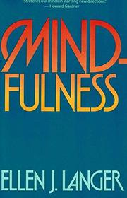 MINDFULNESS by Ellen Langer
