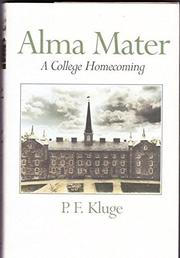 ALMA MATER by P.F. Kluge