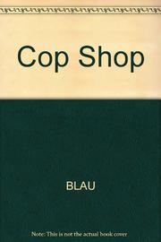 THE COP SHOP by Robert Blau