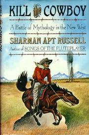 KILL THE COWBOY by Sharman Apt Russell