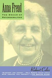 ANNA FREUD: The Dream of Psychoanalysis by Robert Coles