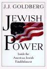 JEWISH POWER by J.J. Goldberg