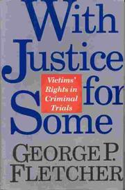 WITH JUSTICE FOR SOME by George P. Fletcher