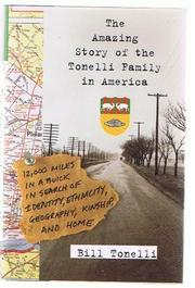 THE AMAZING STORY OF THE TONELLI FAMILY IN AMERICA by Bill Tonelli