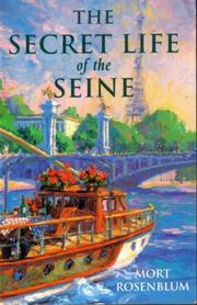THE SECRET LIFE OF THE SEINE by Mort Rosenblum