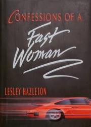 CONFESSIONS OF A FAST WOMAN by Lesley Hazleton