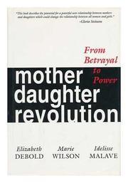 MOTHER DAUGHTER REVOLUTION by Elizabeth Debold