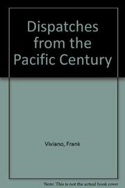 DISPATCHES FROM THE PACIFIC CENTURY by Frank Viviano