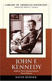JOHN F. KENNEDY: And a New Generation by David Burner