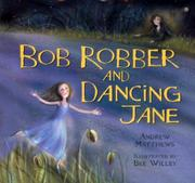 BOB ROBBER AND DANCING JANE by Andrew Matthews