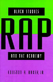 BLACK STUDIES, RAP, AND THE ACADEMY by Jr. Baker