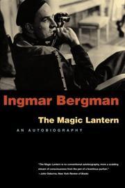 THE MAGIC LANTERN: An Autobiography by Ingmar Bergman