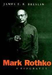 MARK ROTHKO by James E.B. Breslin