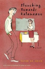 SLOUCHING TOWARDS KALAMAZOO by Peter De Vries