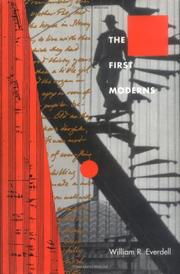 THE FIRST MODERNS by William R. Everdell
