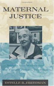 MATERNAL JUSTICE by Estelle B. Freedman