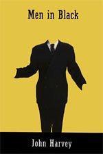 MEN IN BLACK by John Harvey