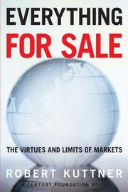 EVERYTHING FOR SALE: The Virtues and Limits of Markets by Robert Kuttner