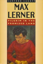 MAX LERNER: Pilgrim in the Promised Land by Sanford Lakoff