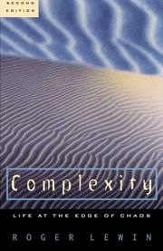 COMPLEXITY: Life at the Edge of Chaos by Roger Lewin