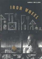 IRON WHEEL by Greg Miller