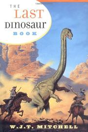 THE LAST DINOSAUR BOOK by W.J.T. Mitchell