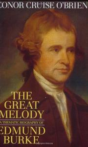 THE GREAT MELODY: A Thematic Biography of Edmund Burke by Conor Cruise O'Brien