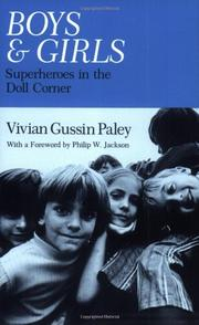 BOYS AND GIRLS: Superheroes in the Doll Corner by Vivian Gussin Paley