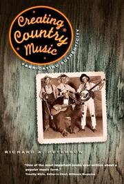 CREATING COUNTRY MUSIC: Fabricating Authenticity by Richard A. Peterson