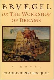 BRUEGEL, OR THE WORKSHOP OF DREAMS by Claude-Henri Rocquet
