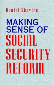 MAKING SENSE OF SOCIAL SECURITY REFORM by Daniel Shaviro