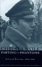 PARTING FROM PHANTOMS by Christa Wolf