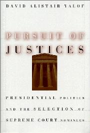 PURSUIT OF JUSTICES by David Alistair Yalof