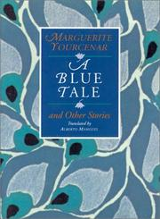 A BLUE TALE by Marguerite Yourcenar