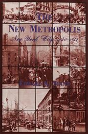 THE NEW METROPOLIS: New York City, 1840-1857 by Edward K. Spann
