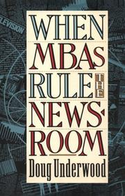 WHEN MBAs RULE THE NEWSROOM by Doug Underwood