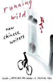 RUNNING WILD: New Chinese Writers by David Der-Wei with Jeanne Tai -- Eds. Wang