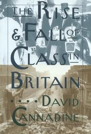 THE RISE AND FALL OF CLASS IN BRITAIN by David Cannadine