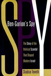 BEN-GURION'S SPY by Shabtai Teveth