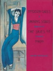 MODERN GIRLS, SHINING STARS, THE SKIES OF TOKYO by Phyllis Birnbaum