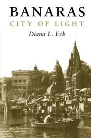 BANARAS: CITY OF LIGHT by Diana L. Eck