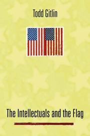 THE INTELLECTUALS AND THE FLAG by Todd Gitlin