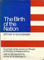 THE BIRTH OF THE NATION by Arthur M. Schlesinger
