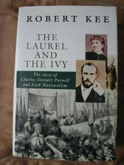 THE LAUREL AND THE IVY by Robert Kee