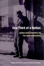 ONE THIRD OF A NATION: Lorena Hickok Reports on the Great Depression by Lorena Hickok
