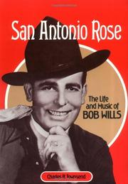SAN ANTONIO ROSE: The Life and Music of Bob Wills by Charles R. Townsend