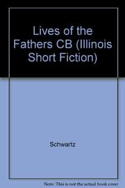 LIVES OF THE FATHERS by Steven Schwartz