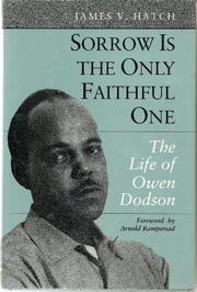SORROW IS THE ONLY FAITHFUL ONE by James V. Hatch