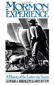 THE MORMON EXPERIENCE: A History of the Latter-Day Saints by Leonard J. & Davis Bitton Arrington