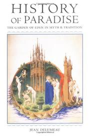 HISTORY OF PARADISE: The Garden of Eden in Myth and Tradition by Jean Delumeau